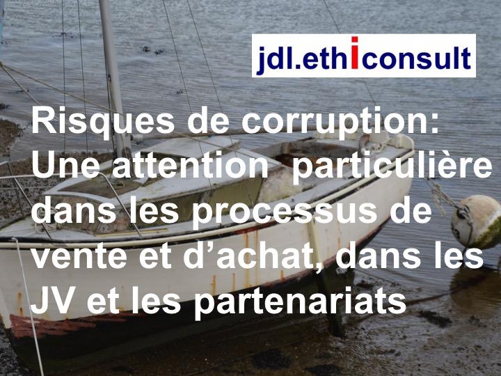 jdl ethiconsult risques de corruption attention particulière dans les processus de vente de d'achat, dans les JV et les partenariats préventigation