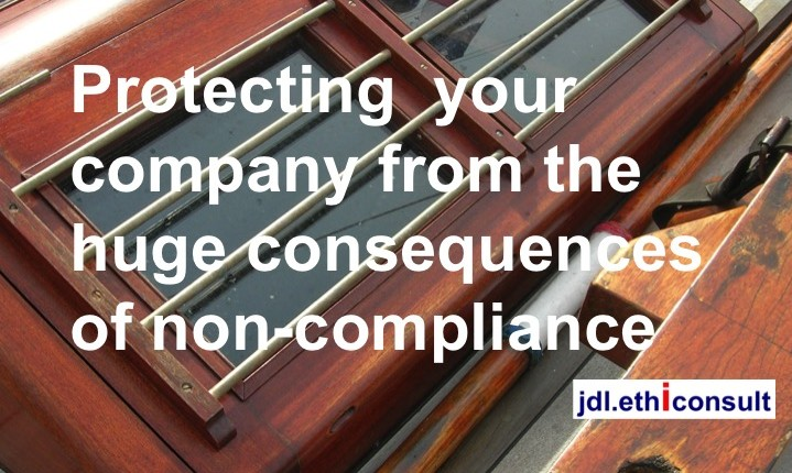 jdl ethiconsult protecting your company from the huge consequences of non-compliance anti-corruption compliance program