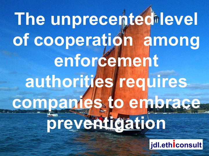 jdl ethiconsult the unprecedented level of cooperation among enforcement authorities requires companies to embrace preventigation