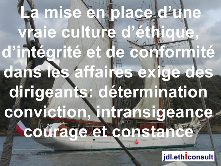 jdl ethiconsult la mise en place d'une vraie culture d'éthique d'intégrité et de conformité dans les affaires exige des dirigeants détermination conviction intransigeance courage et constance