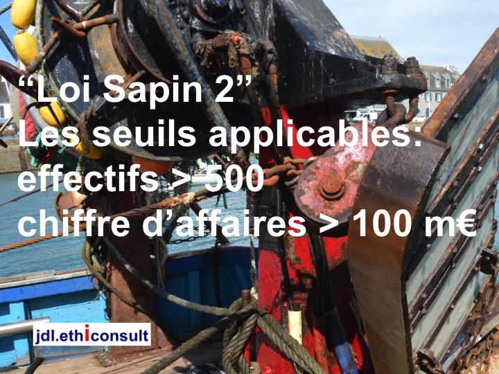 Loi Sapin 2 les seuils applicables effectifs supérieurs à 500 salariés chiffre d'affaires supérieur à 100 millions d'euros
